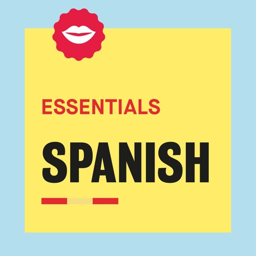 Spanish Essentials By Fluent City Free Listening On Soundcloud