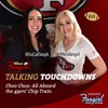 [Podcast EP #34] Choo Choo: All Aboard the 49ers' Chip Train | 49ers Fangirl