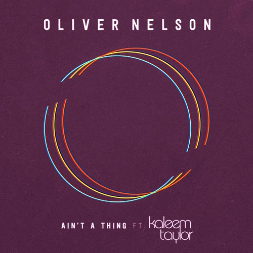 Download Oliver Nelson ft. Kaleem Taylor - Ain't A Thing
