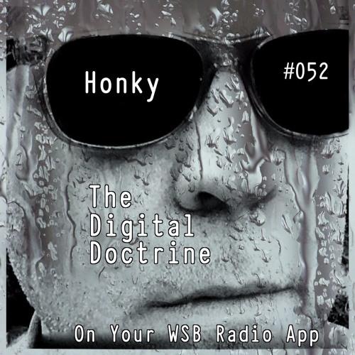 The Digital Doctrine #052 - Honky