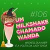 #106 - Wicked, Duvivier e a volta da Lady Gaga