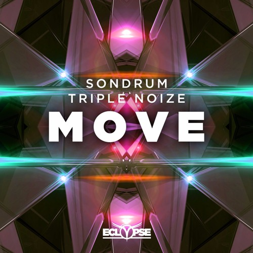 SONDRUM & Triple Noize - Move [FREE DOWNLOAD]