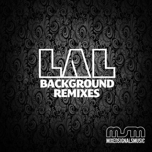LAL - Background - Rise Ashen Remix - Mixed Signals