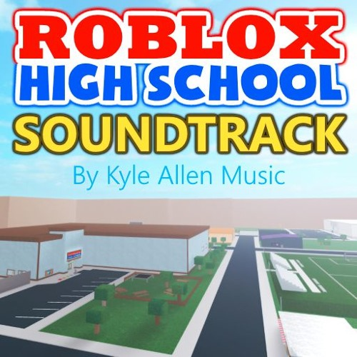 ROBLOX High School Soundtrack by Kyle Allen Music | Free Listening