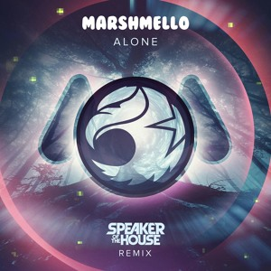 marshmello - Alone (Speaker of the House Remix) Mp3