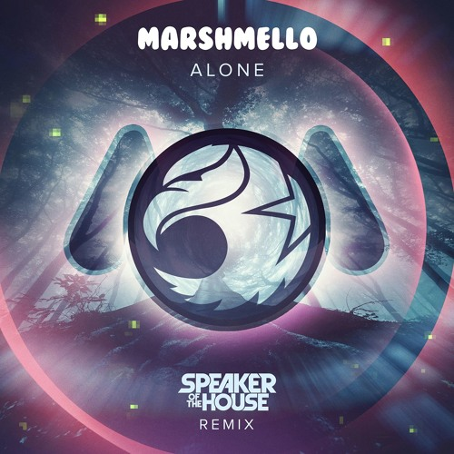 Speaker of the House marshmello Alone (Speaker of the House Remix) soundcloudhot