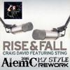 Craig David ft Sting - Rise & Fall (AlemC 2016 My Style Rework)