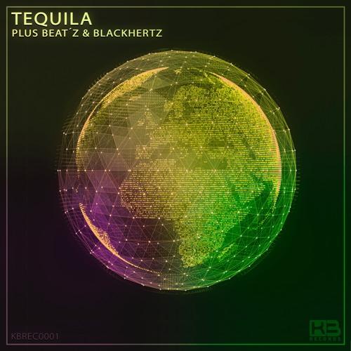 KBREC0001 - Plus Beat'Z & Black Hertz - Tequila