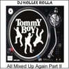DJ Hollee Rolla - Tommy Boy Greatest Hits -2 All Mixed Up Again