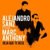 Download Alejandro Sanz - Deja Que Te Bese Ft. Marc Anthony [DJ Bryan C Flow] Mp3