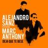 Alejandro Sanz - Deja Que Te Bese Ft. Marc Anthony [DJ Bryan C Flow]