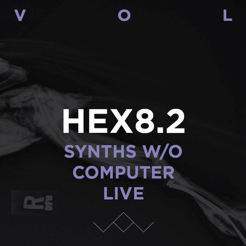 Hex8.2 live by VOL