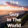 The Luckiest Guy In The World (beta11)
