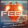 Mahmut Orhan Feel Feat. Sena Sener (Stereo Players X Davy Johnes Remix)
