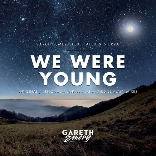 Gareth Emery feat. Alex & Sierra - We Were Young (Tritonal Remix)