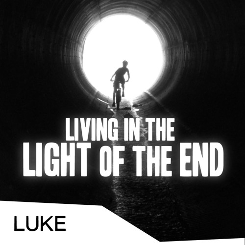 Living in the light of the end