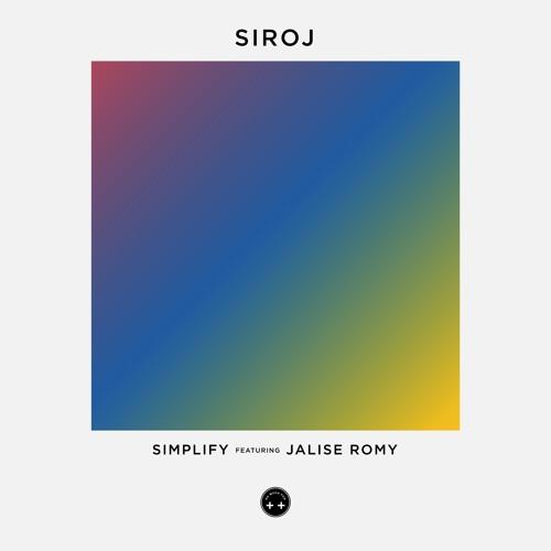 Premiere: SIROJ - Simplify Feat. Jalise Romy