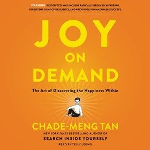JOY ON DEMAND by Chade-Meng Tan, read by Telly Leung.