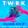 T/W/R/K - Hands On It (feat. Migos, Sage The Gemini & Sayyi)