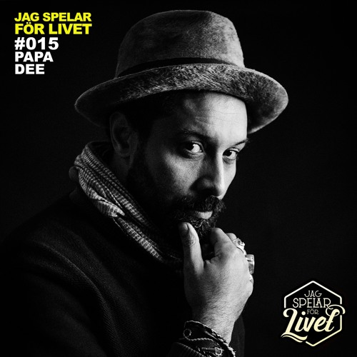 "#015 Daniel ""Papa Dee"" Wahlgren - Artist/DJ"