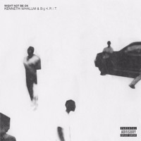 Kenneth Whalum - Might Not Be Ok (Ft. Big K.R.I.T.)