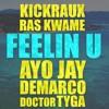 KickRaux & Ras Kwame ft. Ayo Jay, Demarco, Doctor & Tyga - Feelin U