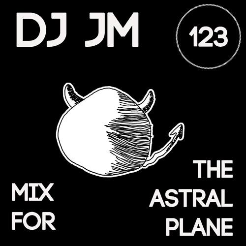 DJ JM Mix For The Astral Plane