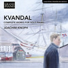 Kvandal: Complete Works for Piano Solo - Fantasy, Op. 8