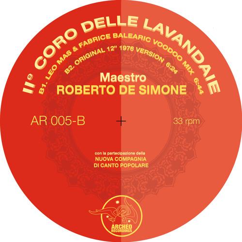 PREMIERE : Roberto De Simone - II Coro Delle Lavandaie (Leo Mas & Fabrice Balearic Voodoo Mix)