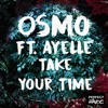 Osmo - Take Your Time ft. Ayelle.mp3