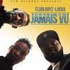 FLURI Boyz - Jamais Vu (Ft. LOCKO)