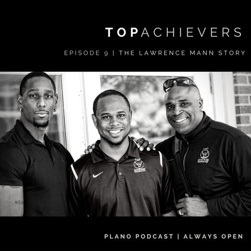 Episode 9 Top Achievers | Lawrence Mann