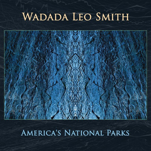 """Wadada Leo Smith, """"New Orleans"""" [Excerpt] from 'America's National Parks' (out 10.14.2016)"""