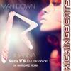 MAN DOWN (Rihana) Sara & DJ TRaiNoR UK HARDCORE   ** FREE DOWNLOAD