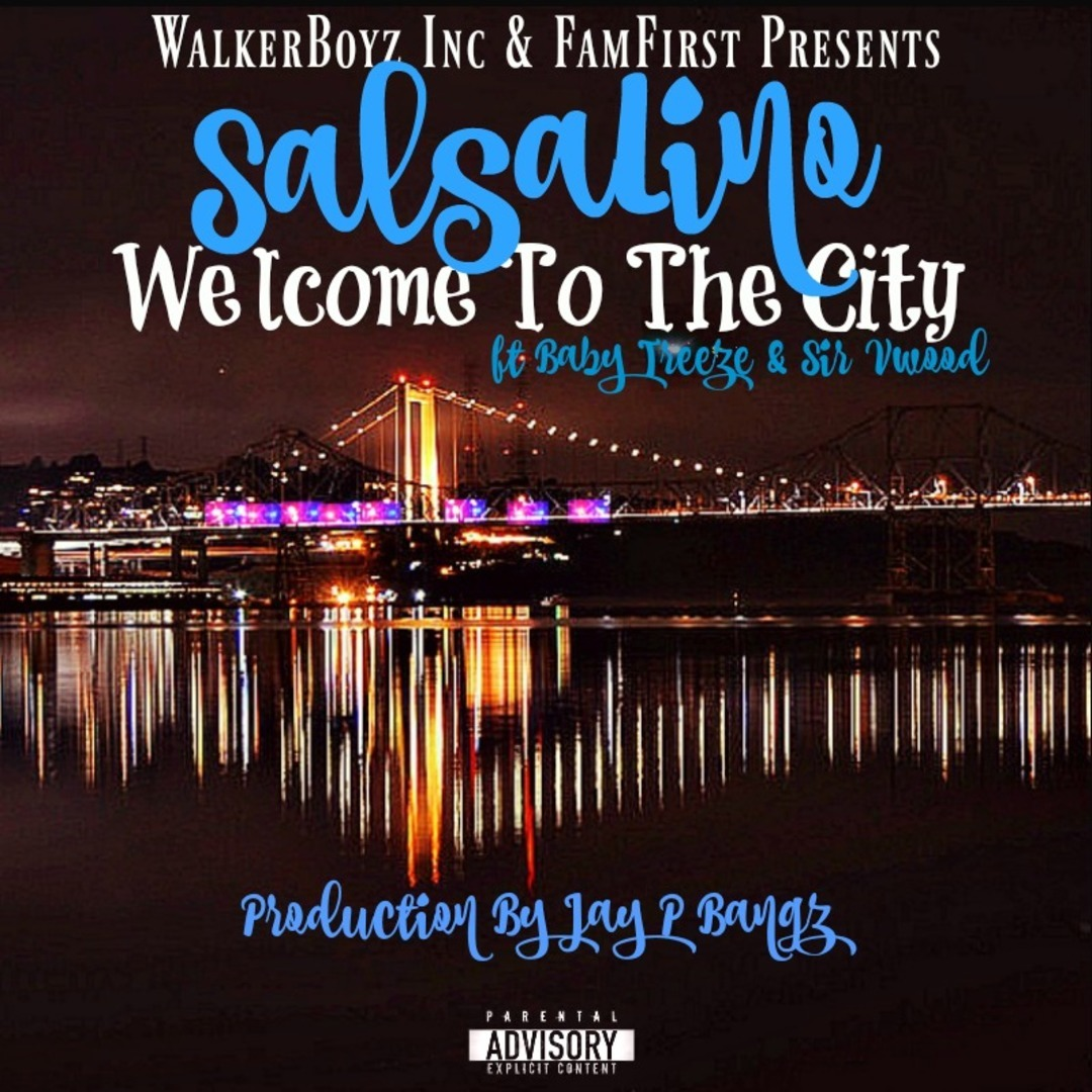 Salsalino ft. Baby Treeze & Sir V Wood - Welcome To The City [Thizzler.com Exclusive]