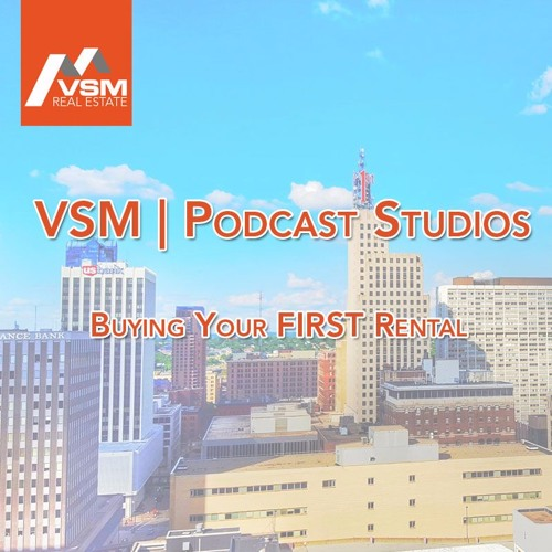 VSM Podcast #2 | Buying Your First Rental