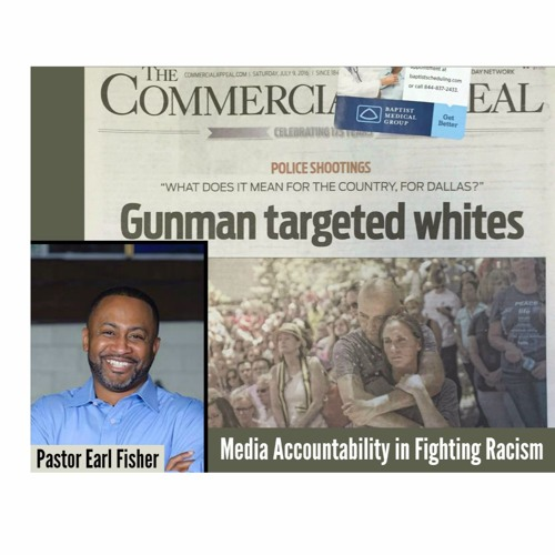 Media Accountability In Social Justice With Pastor Earl Fisher