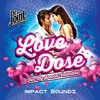 Impact Soundz - Love Dose - Full CD