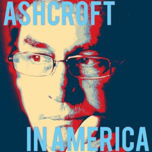 Ashcroft In America - Episode 1