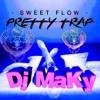 SweetFlow Ft.Dj MaKy - Pretty Trap (Trap Remix) mp3