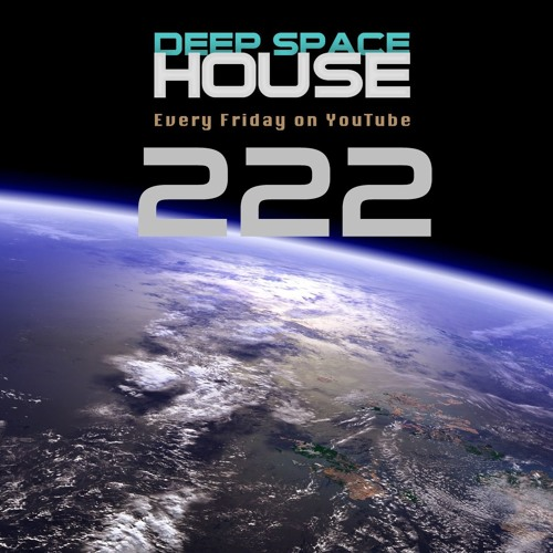 Deep Space House Show 222 | Melodic, Dark, and Groovy Deep House & Tech House Mix | 2016