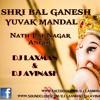 SHRI BAL GANESH YUVAK MANDAL (NATH-PAI NAGAR ANGOL) DJ LAXMAN & DJ AVINASH 2016