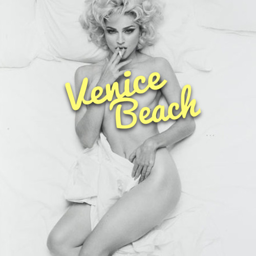 Venice Beach x Madonna - In 2 The Groove (Free Remix)
