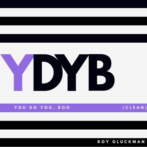 You Do You, Boo (YDYB) - Clean