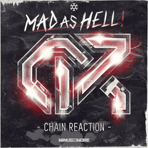Chain Reaction - Mad As Hell