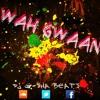 DJ G-SHA BEATS - Wah Gwaan
