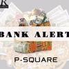 Bank Alert - P- Square