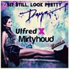 Daya - Sit Still, Look Pretty (Ulfred X Mirtyhoud Remix) Mp3