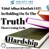 'Eidul Adhaa Khutbah 1437: In Holding On To The Truth There's Going To Be Hardship
