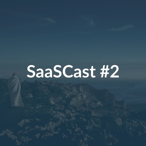 SaaSCast Ep.2 - Growth Hacking - Guillaume Cabane (Segment)